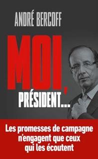 Moi Président, d'André Bercoff